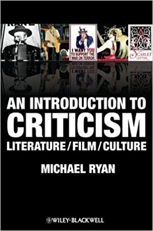 Book An Introduction to Criticism: Literature/Film/Culture: From Critical Analysis to Analytic Writing by Ryan, Michael published by Wiley-Blackwell (2012)