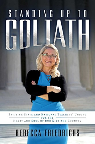 - Standing Up to Goliath: Battling State and National Teachers' Unions for the Heart and Soul of Our Kids and Country