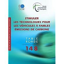 Stimuler les technologies pour les véhicules à faibles émissions de carbone (TRANSPORTS) (French Edition)