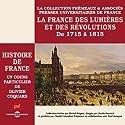La France des Lumières et des Révolutions (Histoire de France 5) Rede von Olivier Coquard Gesprochen von: Olivier Coquard