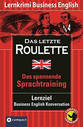 das-letzte-roulette-compact-lernkrimi-business-english-konversation-niveau-b2