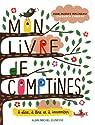 Mon livre de comptines : A dire, à lire et à inventer par Malineau