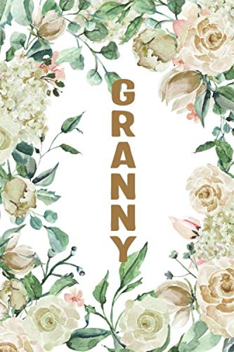 GRANNY: Granny Notebook, Cute Lined Notebook, Granny Gifts, Creme Flower, Floral