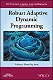 img - for Robust Adaptive Dynamic Programming (IEEE Press Series on Systems Science and Engineering) book / textbook / text book