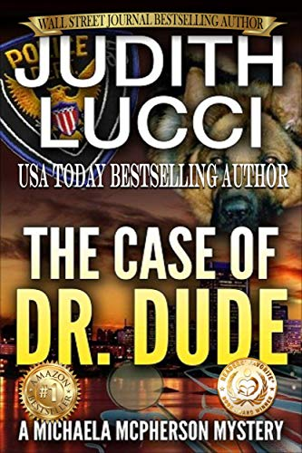 The Case of Dr Dude: A Michaela McPherson Mystery (Book 1) (Michaela McPherson Mysteries)
