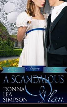 A Scandalous Plan (Classic Regency Romances Book 3) by [Simpson, Donna Lea]