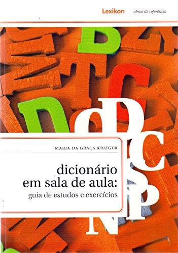 Dicionário em Sala de Aula. Guia de Estudos e Exercícios