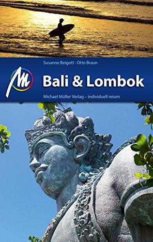 Bali & Lombok Reiseführer Michael Müller Verlag: Individuell reisen mit vielen praktischen Tipps (MM-Reiseführer) (German Edition)