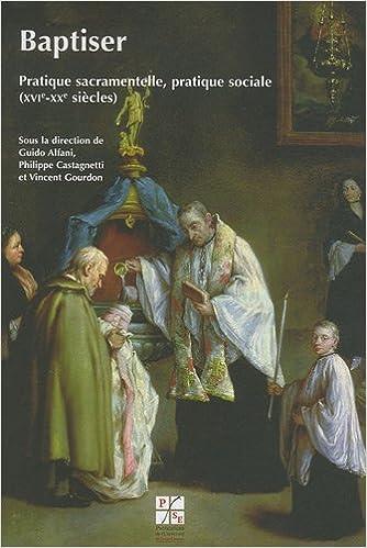 Livre gratuits Baptiser : Pratique sacramentelle, pratique sociale (XVIe-XXe siècles) pdf