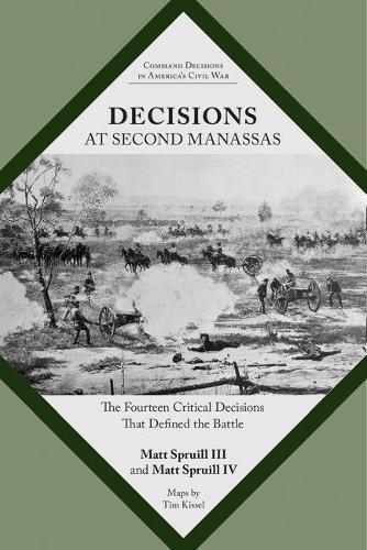 Decisions at Second Manassas: The Fourteen Critical Decisions That Defined the Battle (Command Decisions in America's Civil War)