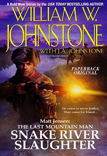 Snake River Slaughter (Matt Jensen: The Last Mountain Man, Book -