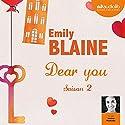Dear you : Saison 2 | Livre audio Auteur(s) : Emily Blaine Narrateur(s) : Jessica Monceau