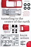Tunneling to the Center of the Earth, Kevin Wilson, 0061579025