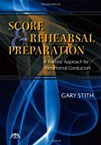 Score and Rehearsal Preparation, Gary Stith, 1574631756