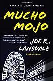 Mucho Mojo, Joe R. Lansdale, 0307455394