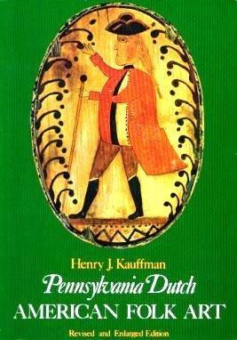 Pennsylvania Dutch American Folk Art by Henry J. Kauffman (1993-06-01)