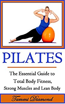 Amazon.com: Pilates for Beginners: The Essential Guide to Total Body Fitness, Strong Muscles and