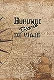 Burundi Diario De Viaje: 6x9 Diario de viaje I Libreta para listas de tareas I Regalo perfecto para tus vacaciones en Burundi (Spanish Edition)