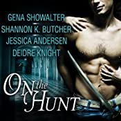 On the Hunt | Gena Showalter, Shannon K Butcher, Jessica Andersen, Deidre Knight