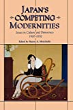 Japan's Competing Modernities, Sharon A. Minichiello, 0824820800