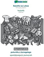 BABADADA black-and-white, Sesotho sa Leboa - Armenian (in armenian script), pukuntsu e bonagalago - visual dictionary (in armenian script): North Sotho (Sepedi) - Armenian (in armenian script), visual dictionary