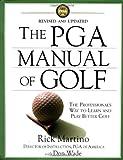 The PGA Manual of Golf, Rick Martino and Don Wade, 0446526533