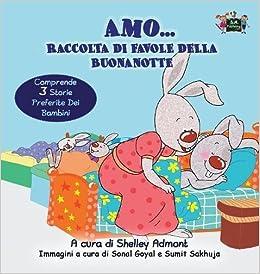 Amo... Raccolta di favole della buonanotte: I Love to... bedtime collection (Italian Edition) (Italian Bedtime Collection)