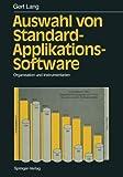 Auswahl Von Standard-Applikations-Software : Organisation und Instrumentarien, Lang, Gert, 3642748805