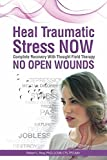 img - for No Open Wounds: Heal Traumatic Stress NOW: Complete Recovery with Thought Field Therapy book / textbook / text book