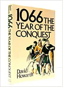 an analysis of 1066 the year of the conquest by david howarth The year 1066 is one of the most important dates in the history of the western  world: the year william the conqueror defeated the english at the battle of.