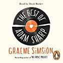 The Best of Adam Sharp Audiobook by Graeme Simsion Narrated by David Barker