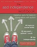 The ASD Independence Workbook: Transition Skills