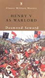 Front cover for the book Henry V as Warlord (Classic Military History) by Desmond Seward