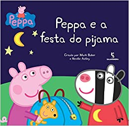 Peppa Pig: Peppa e A Festa do Pijama (Em Portugues do Brasil): Mark Baker /  Neville Astley: 9788516092719: Amazon.com: Books