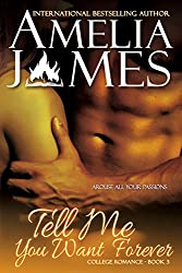 Tell Me You Want Forever (College Romance Book 3)