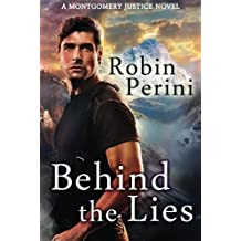 Behind the Lies (A Montgomery Justice Novel Book 2)