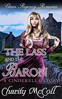 ??INSTALL?? The Lass & The Baron: A Cinderella Story (Regency Fairytale Romance Book 3). desde proximo Freeze Addict Rhode Students