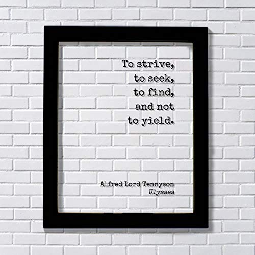 Alfred Lord Tennyson - Ulysses - Floating Quote - To strive, to seek, to find, and not to yield - Perseverance Work Hard Hustle Integrity