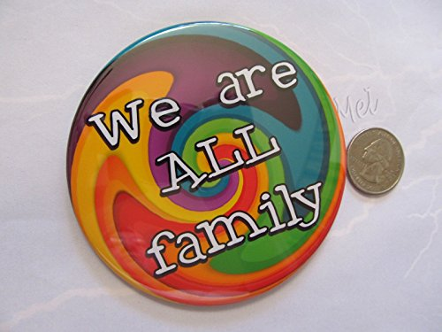"""Big and Bold 3.5"""" Rainbow Pride """"We are ALL family"""" button pin back, magnet, pocket mirror or pendant"""