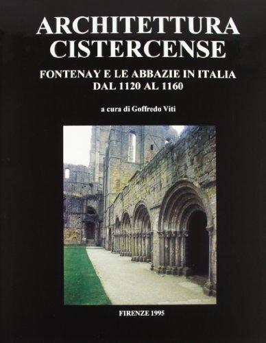 Architettura cistercense. Fontenay e le abbazie in Italia dal 1120 al 1160 L Viti, G Airoldi, E Dal Prà