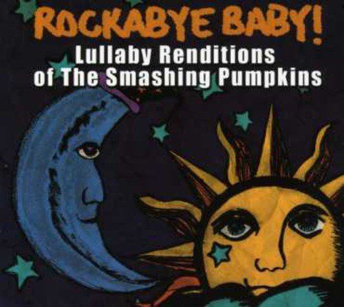 Rockabye Baby! Lullaby Renditions of Smashing Pumpkins by Super-D