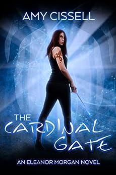 The Cardinal Gate (An Eleanor Morgan Novel Book 1) by [Cissell, Amy]