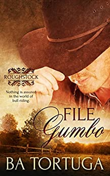 File Gumbo: (A Gay Cowboy Romance) (Roughstock Book 3) by [Tortuga, BA]