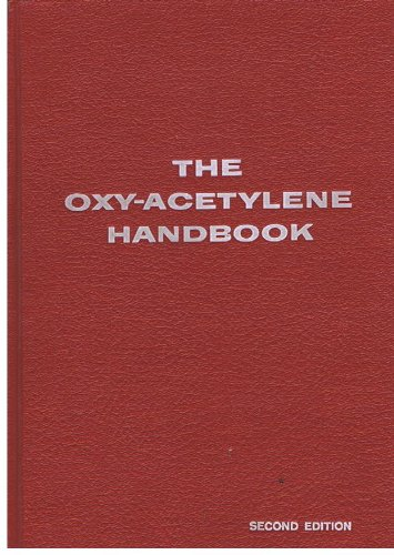 Oxy Acetylene Handbook 2ND Edition: A Manual on Oxy-Acetylene Welding and Cutting Procedures