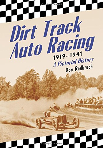 Car Racing History - Dirt Track Auto Racing, 1919-1941: A Pictorial History