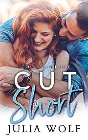 Cut Short (The Sublime Book 1)