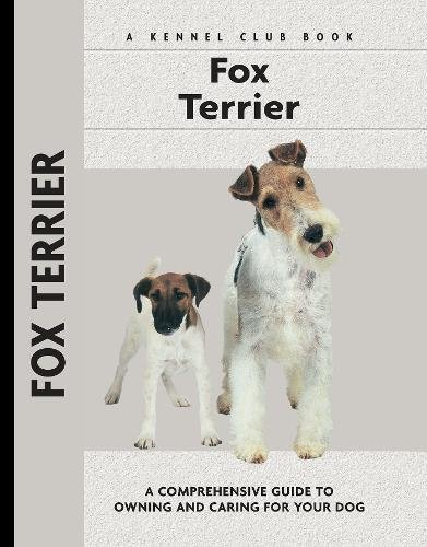 Fox Terrier (Comprehensive Owner's Guide) (Terrier Club)