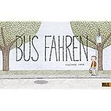 Bus fahren: Vierfarbiges Bilderbuch