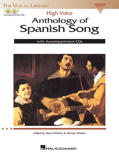 - Anthology of Spanish Song: High Voice Edition With 2 CDs of Piano Accompaniments (Vocal Library)