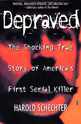 Depraved (Devil In The White City Hh Holmes)